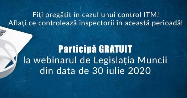 Webinar GRATUIT de Legislatia Muncii in 30 iulie 2020. Fiti pregatit in caz de control ITM!